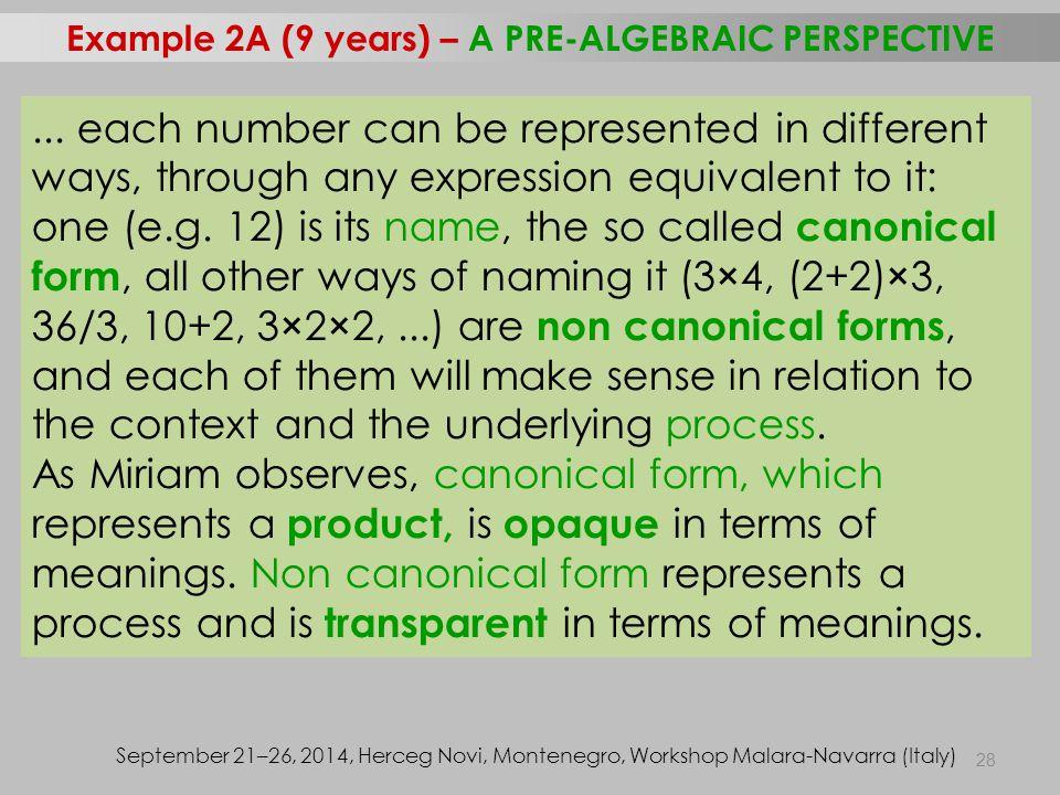 28 Example 2A (9 years) – A PRE-ALGEBRAIC PERSPECTIVE September 21–26, 2014, Herceg Novi, Montenegro, Workshop Malara-Navarra (Italy)...