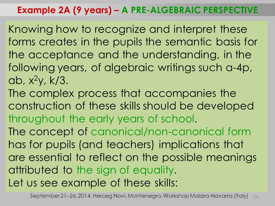 29 Example 2A (9 years) – A PRE-ALGEBRAIC PERSPECTIVE September 21–26, 2014, Herceg Novi, Montenegro, Workshop Malara-Navarra (Italy) Knowing how to r