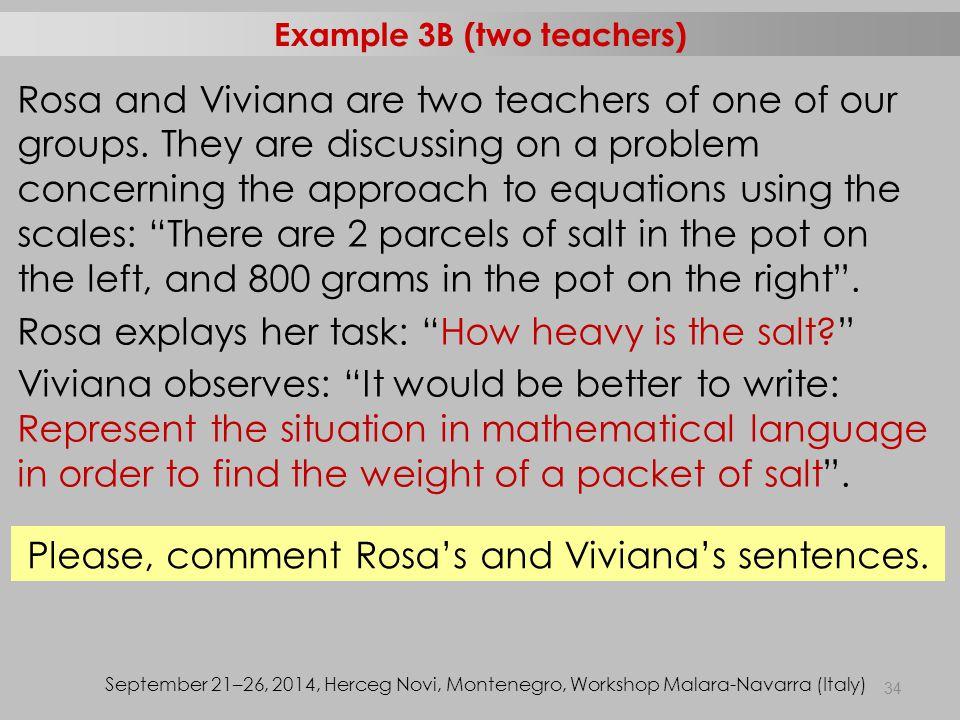 34 Example 3B (two teachers) September 21–26, 2014, Herceg Novi, Montenegro, Workshop Malara-Navarra (Italy) Rosa and Viviana are two teachers of one of our groups.