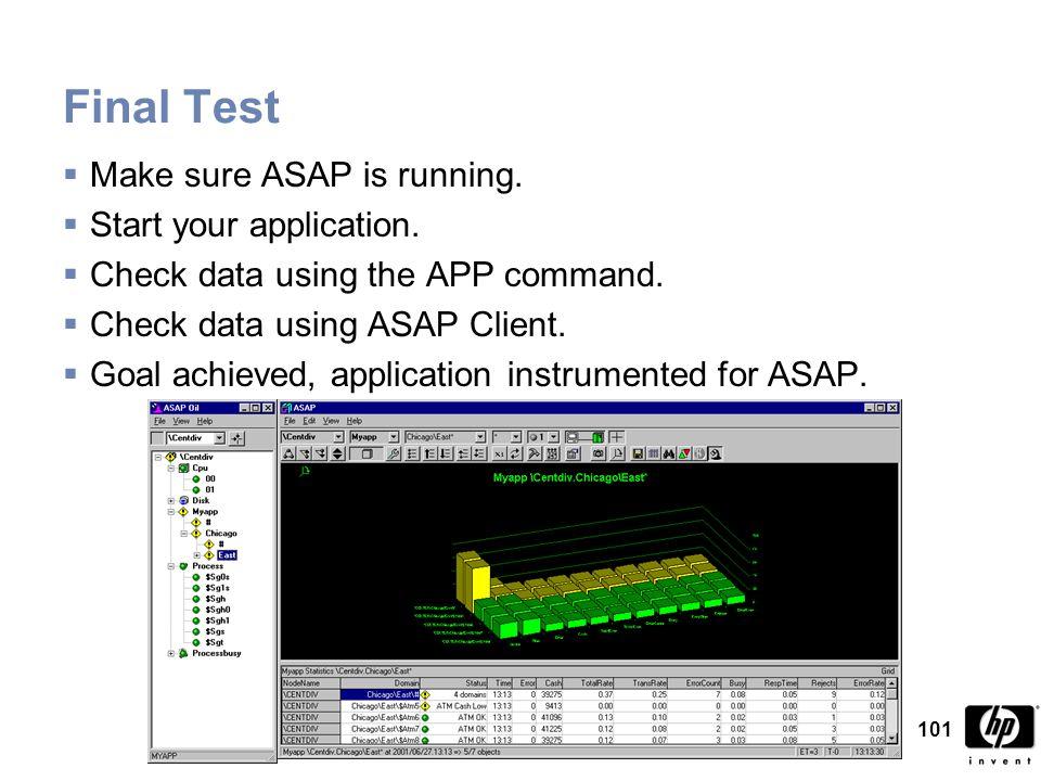 101 Final Test  Make sure ASAP is running.  Start your application.