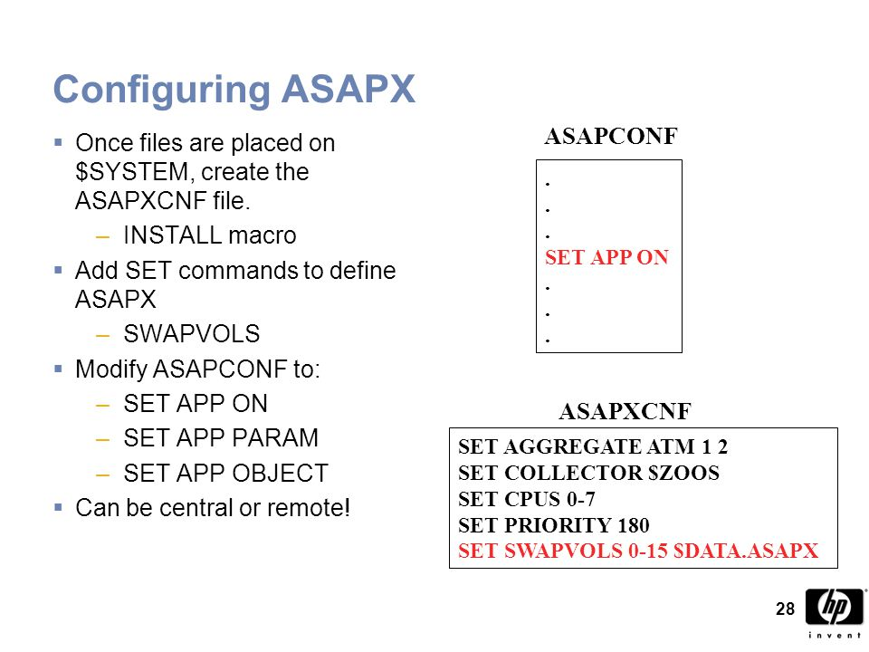 28 Configuring ASAPX  Once files are placed on $SYSTEM, create the ASAPXCNF file.