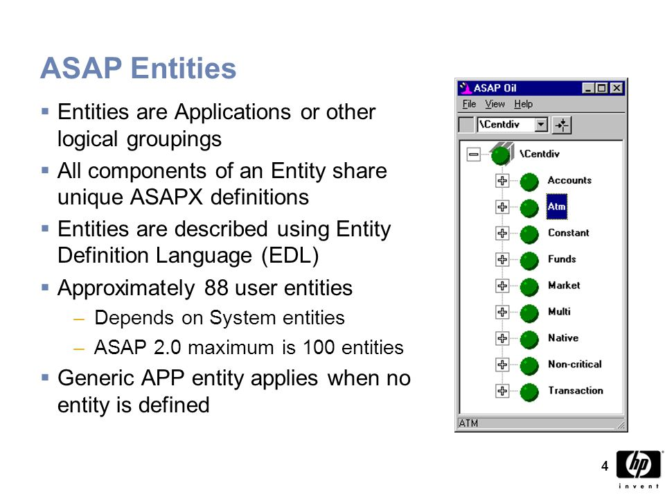 4 ASAP Entities  Entities are Applications or other logical groupings  All components of an Entity share unique ASAPX definitions  Entities are described using Entity Definition Language (EDL)  Approximately 88 user entities –Depends on System entities –ASAP 2.0 maximum is 100 entities  Generic APP entity applies when no entity is defined