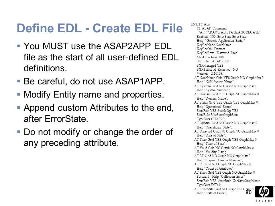 80 Define EDL - Create EDL File  You MUST use the ASAP2APP EDL file as the start of all user-defined EDL definitions.