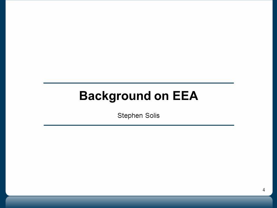 4 Background on EEA Stephen Solis
