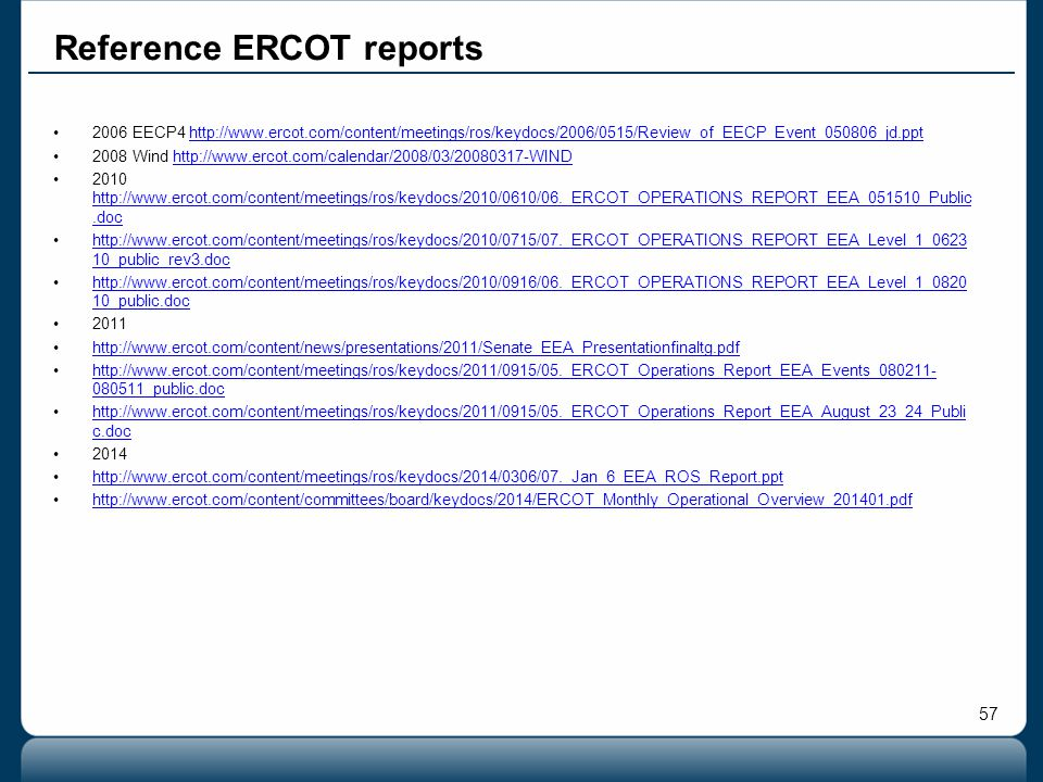 57 2006 EECP4 http://www.ercot.com/content/meetings/ros/keydocs/2006/0515/Review_of_EECP_Event_050806_jd.ppthttp://www.ercot.com/content/meetings/ros/