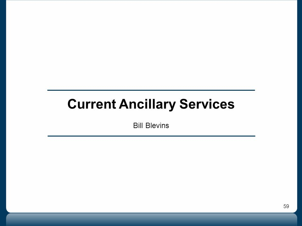 59 Current Ancillary Services Bill Blevins
