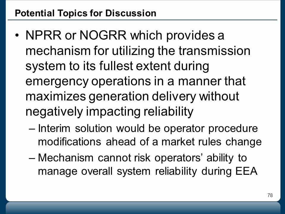 78 Potential Topics for Discussion NPRR or NOGRR which provides a mechanism for utilizing the transmission system to its fullest extent during emergen