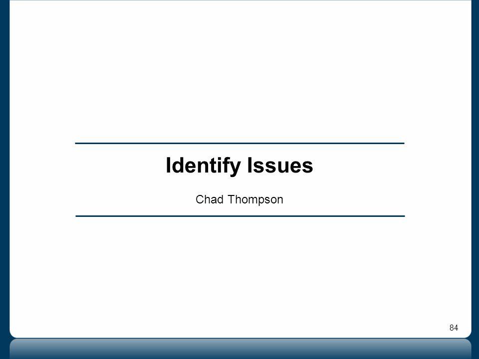 84 Identify Issues Chad Thompson