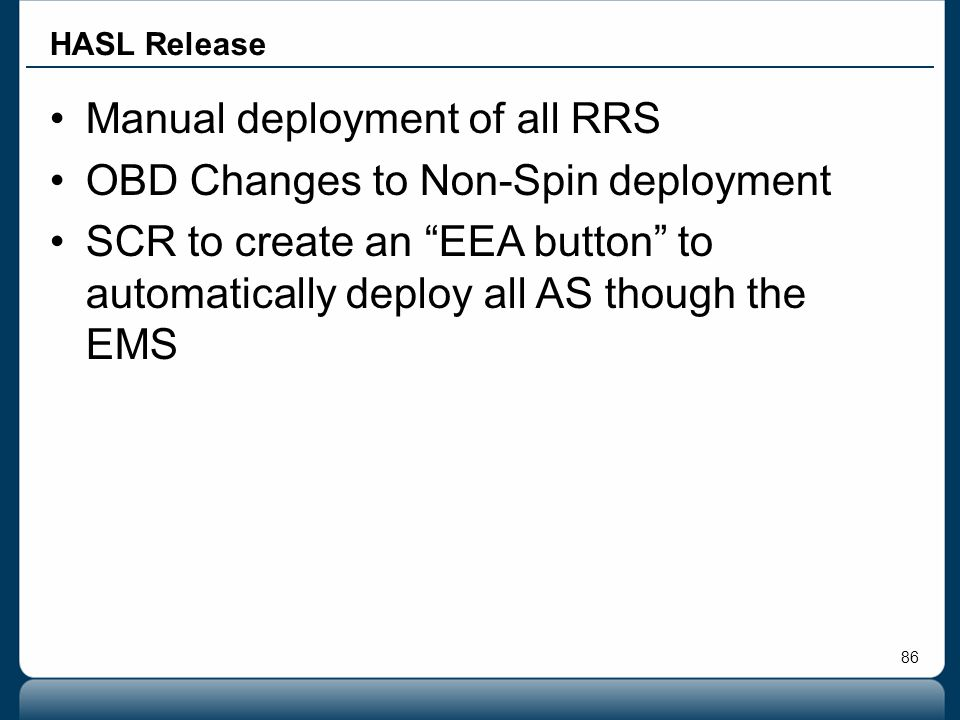 """86 HASL Release Manual deployment of all RRS OBD Changes to Non-Spin deployment SCR to create an """"EEA button"""" to automatically deploy all AS though th"""