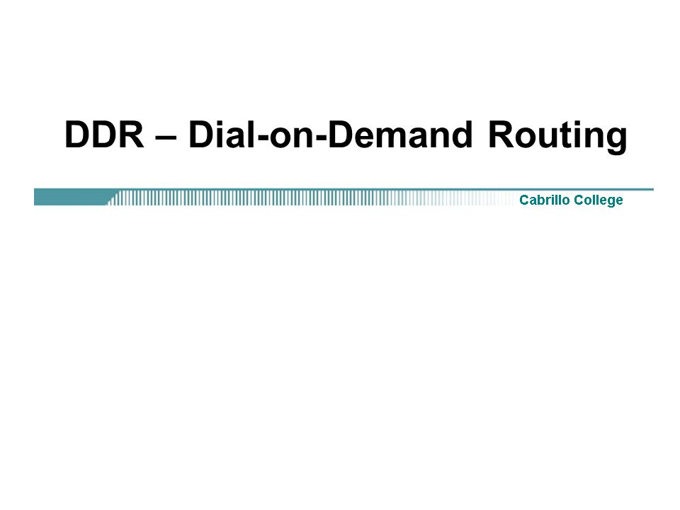 DDR – Dial-on-Demand Routing