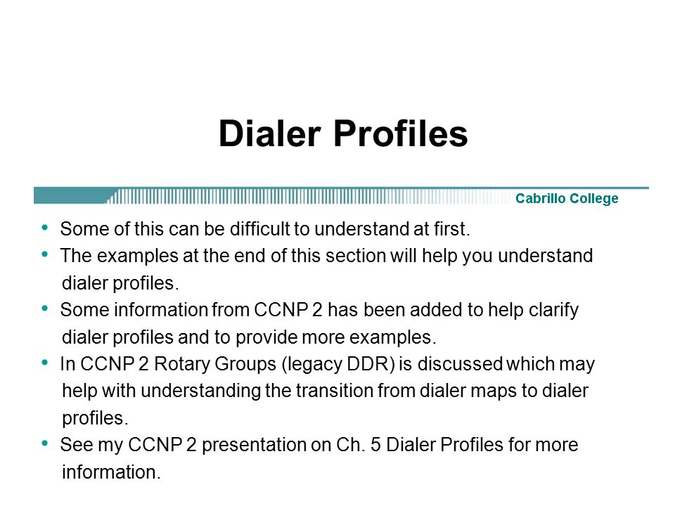 Dialer Profiles Some of this can be difficult to understand at first.