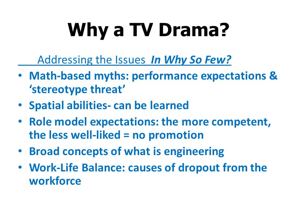 Why a TV Drama. Addressing the Issues In Why So Few.