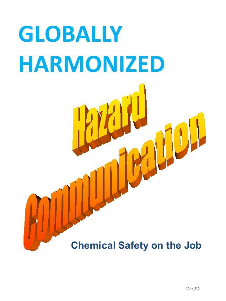 Chemical Safety on the Job GLOBALLY HARMONIZED 11-2011