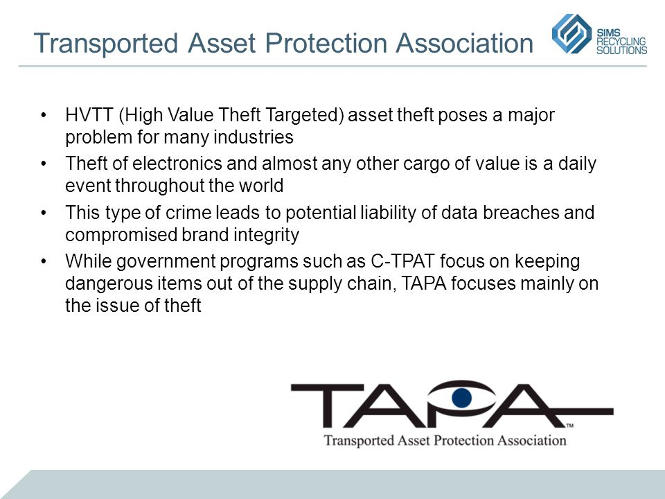 Transported Asset Protection Association HVTT (High Value Theft Targeted) asset theft poses a major problem for many industries Theft of electronics a