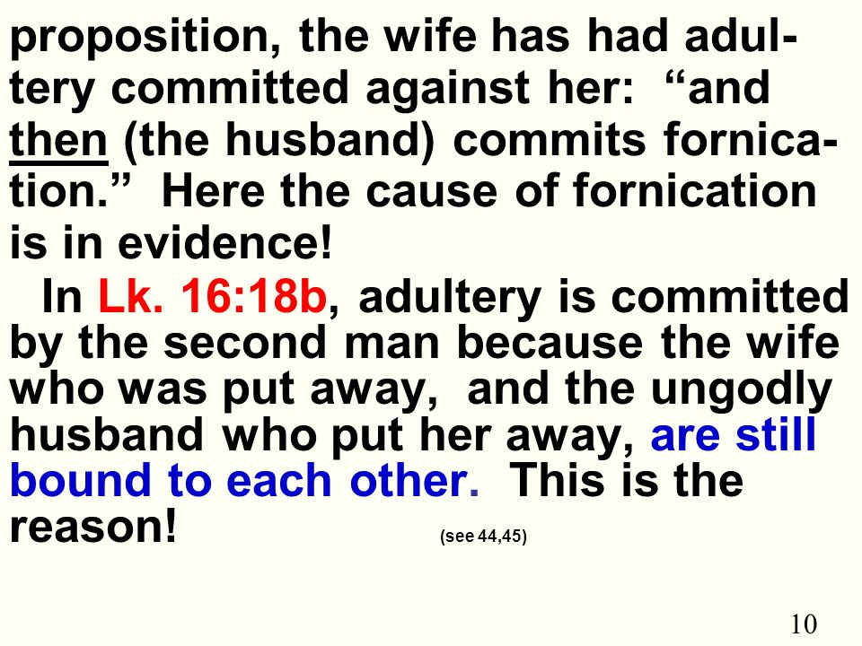 10 proposition, the wife has had adul- tery committed against her: and then (the husband) commits fornica- tion. Here the cause of fornication is in evidence.