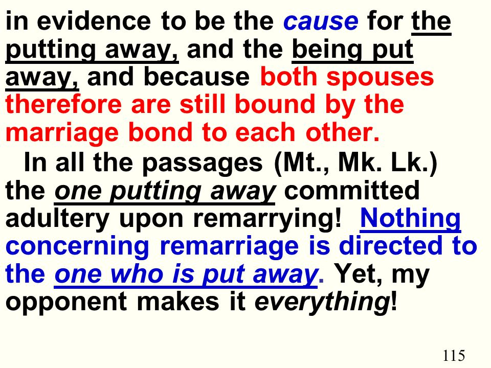 115 in evidence to be the cause for the putting away, and the being put away, and because both spouses therefore are still bound by the marriage bond to each other.