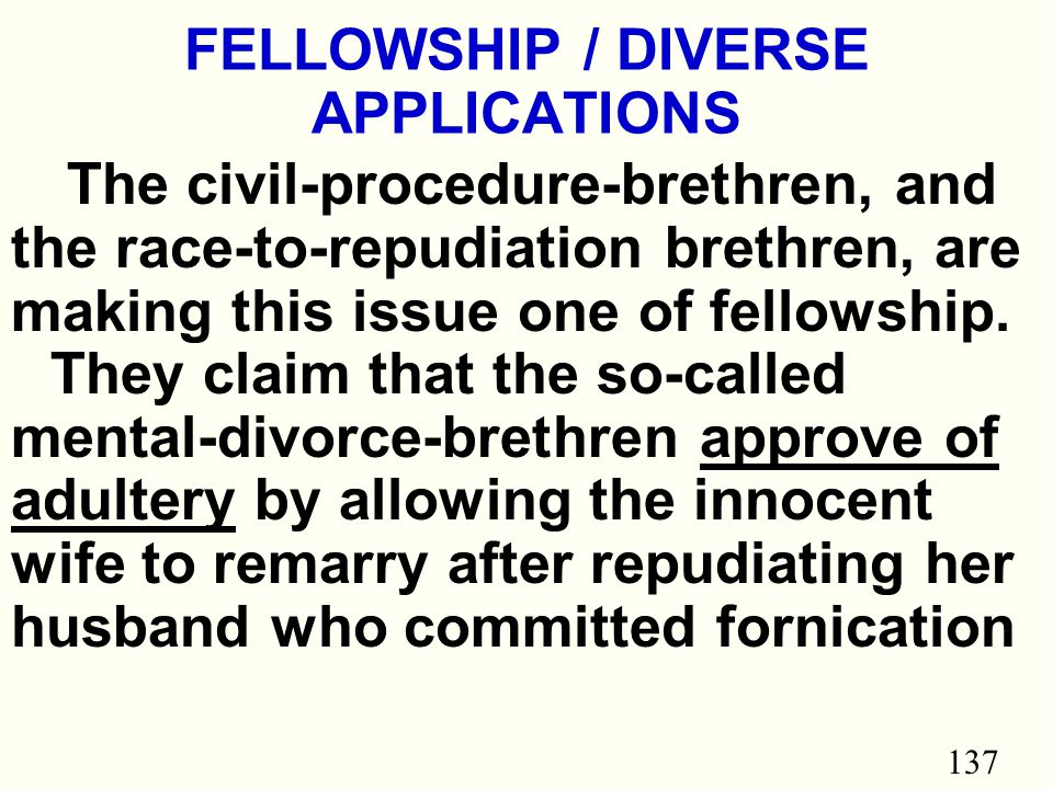 137 FELLOWSHIP / DIVERSE APPLICATIONS The civil-procedure-brethren, and the race-to-repudiation brethren, are making this issue one of fellowship.