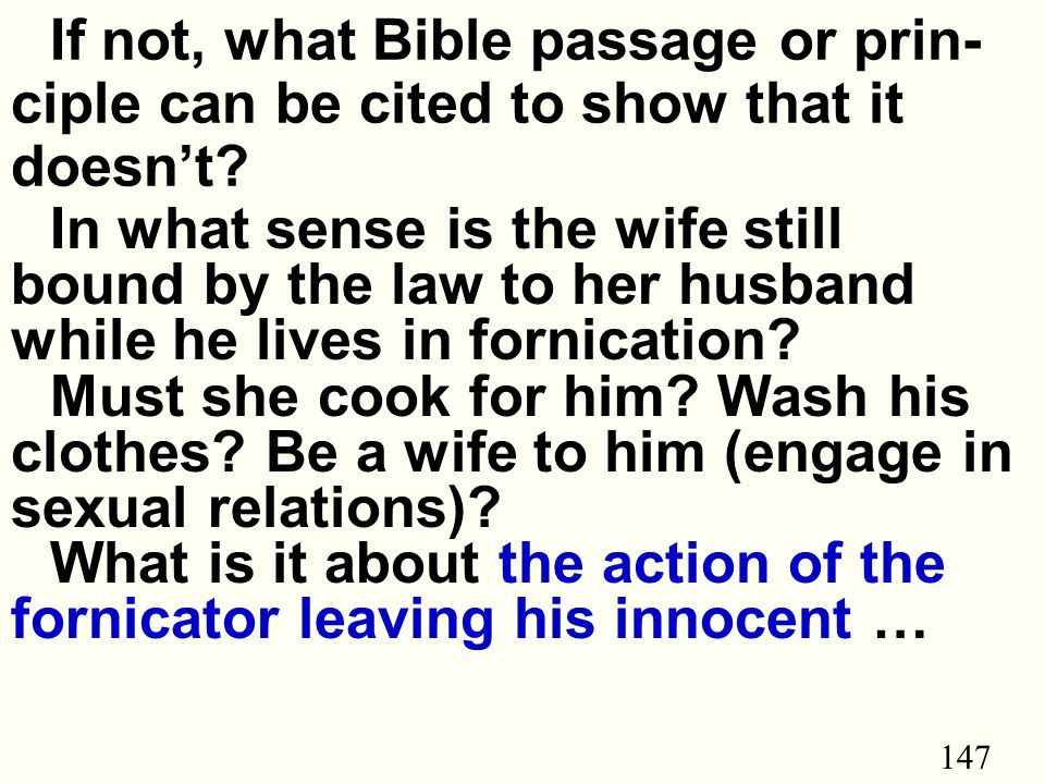147 If not, what Bible passage or prin- ciple can be cited to show that it doesn't.