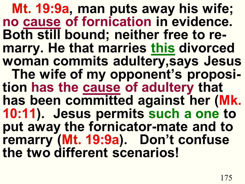 175 Mt. 19:9a, man puts away his wife; no cause of fornication in evidence.