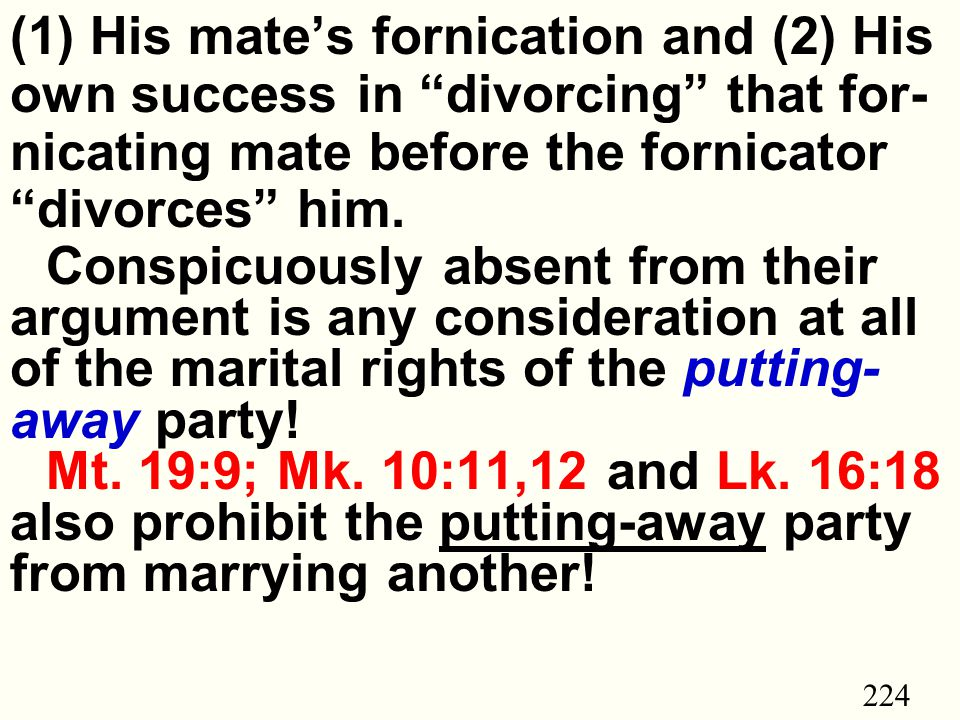 224 (1) His mate's fornication and (2) His own success in divorcing that for- nicating mate before the fornicator divorces him.