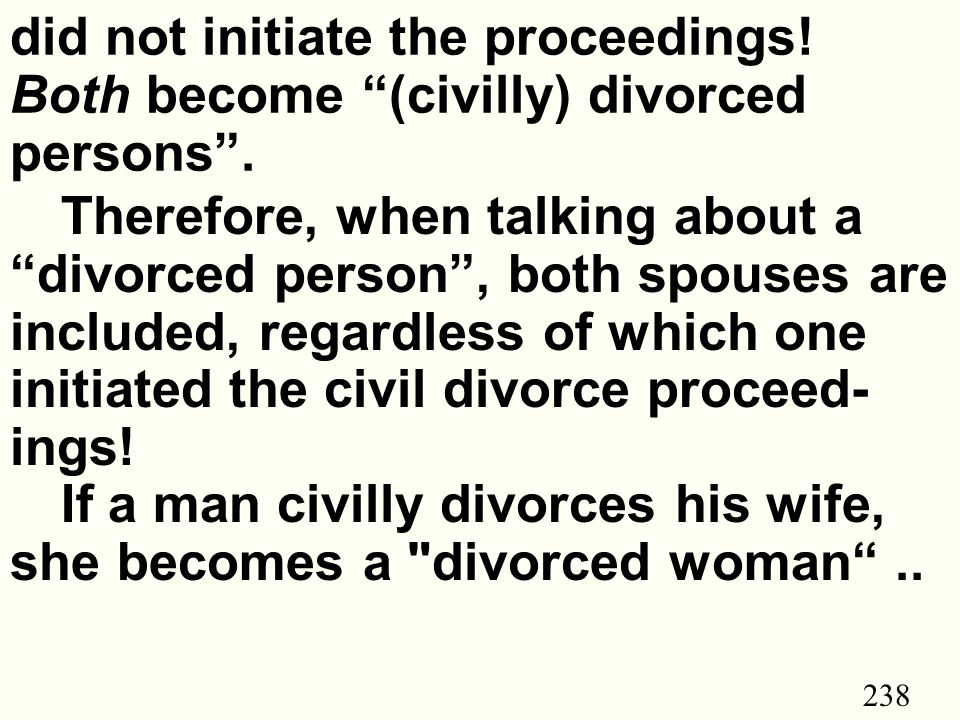 238 did not initiate the proceedings.Both become (civilly) divorced persons .