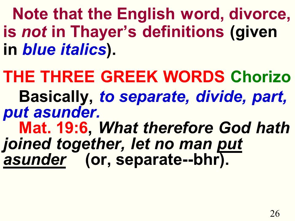 26 Note that the English word, divorce, is not in Thayer's definitions (given in blue italics).