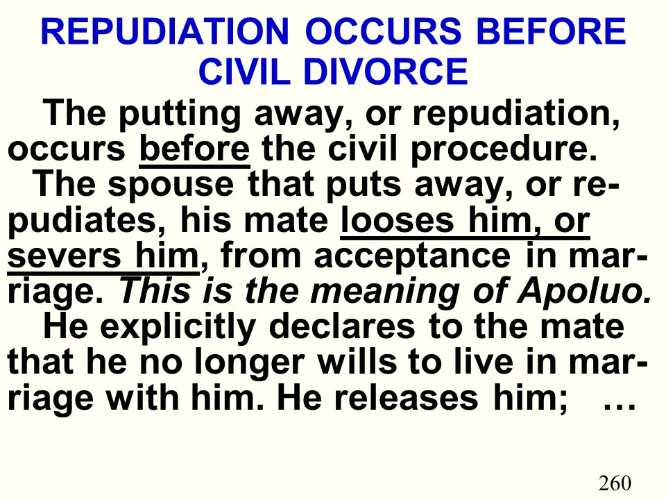 260 REPUDIATION OCCURS BEFORE CIVIL DIVORCE The putting away, or repudiation, occurs before the civil procedure.