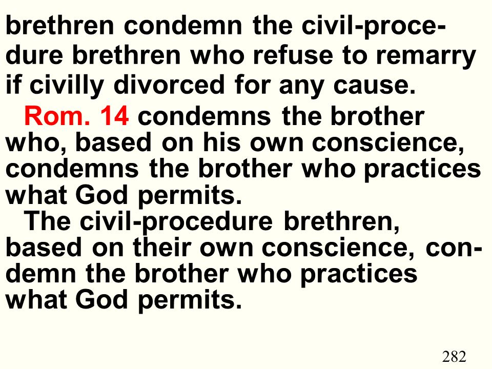 282 brethren condemn the civil-proce- dure brethren who refuse to remarry if civilly divorced for any cause.