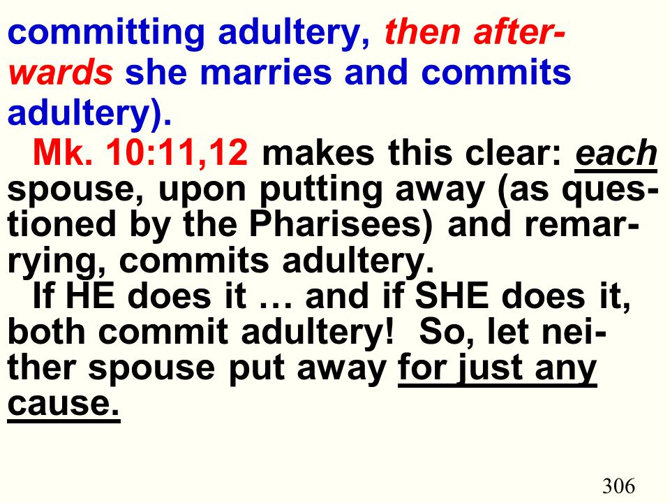 306 committing adultery, then after- wards she marries and commits adultery).