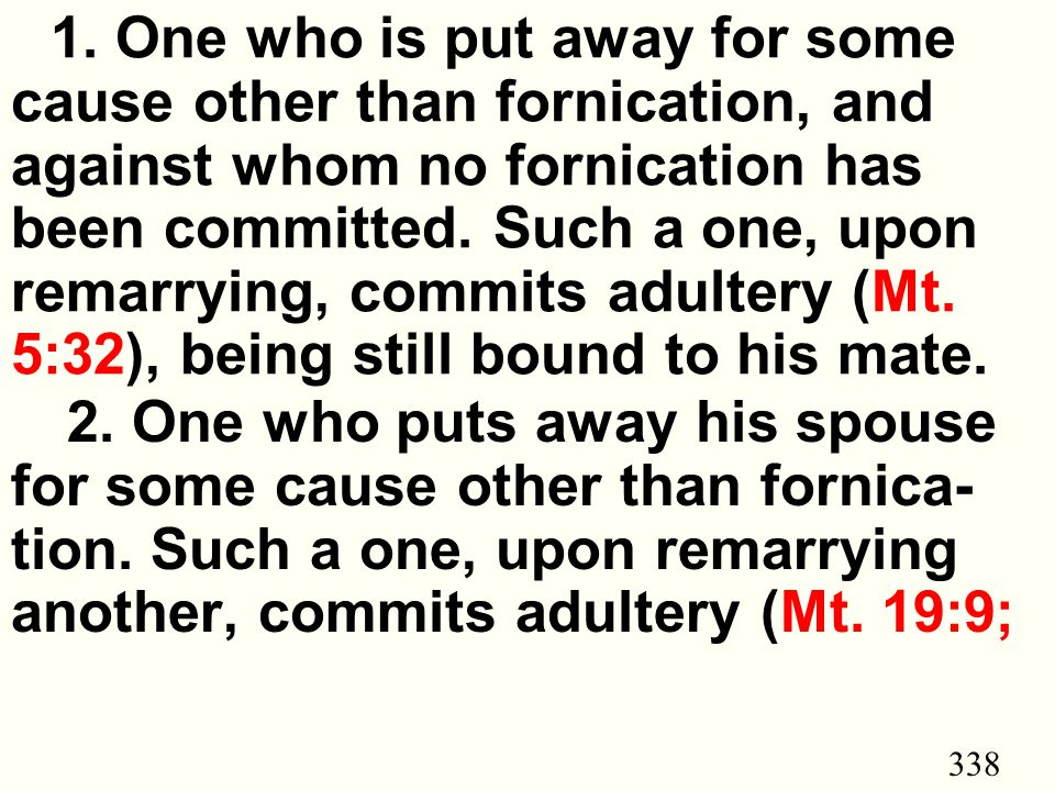 338 1. One who is put away for some cause other than fornication, and against whom no fornication has been committed. Such a one, upon remarrying, com