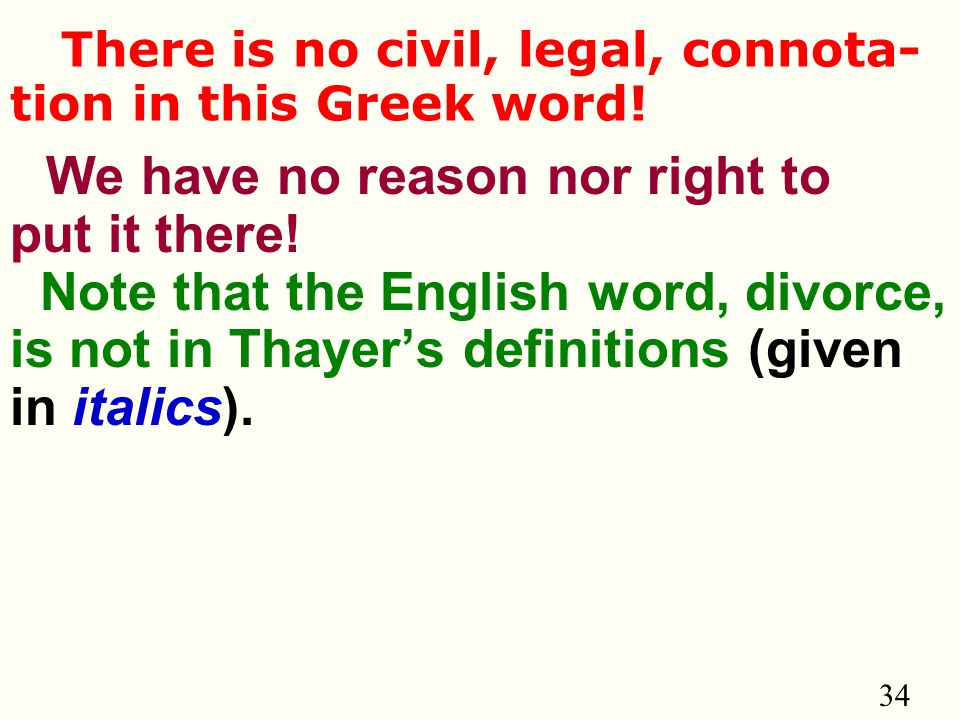 34 There is no civil, legal, connota- tion in this Greek word.