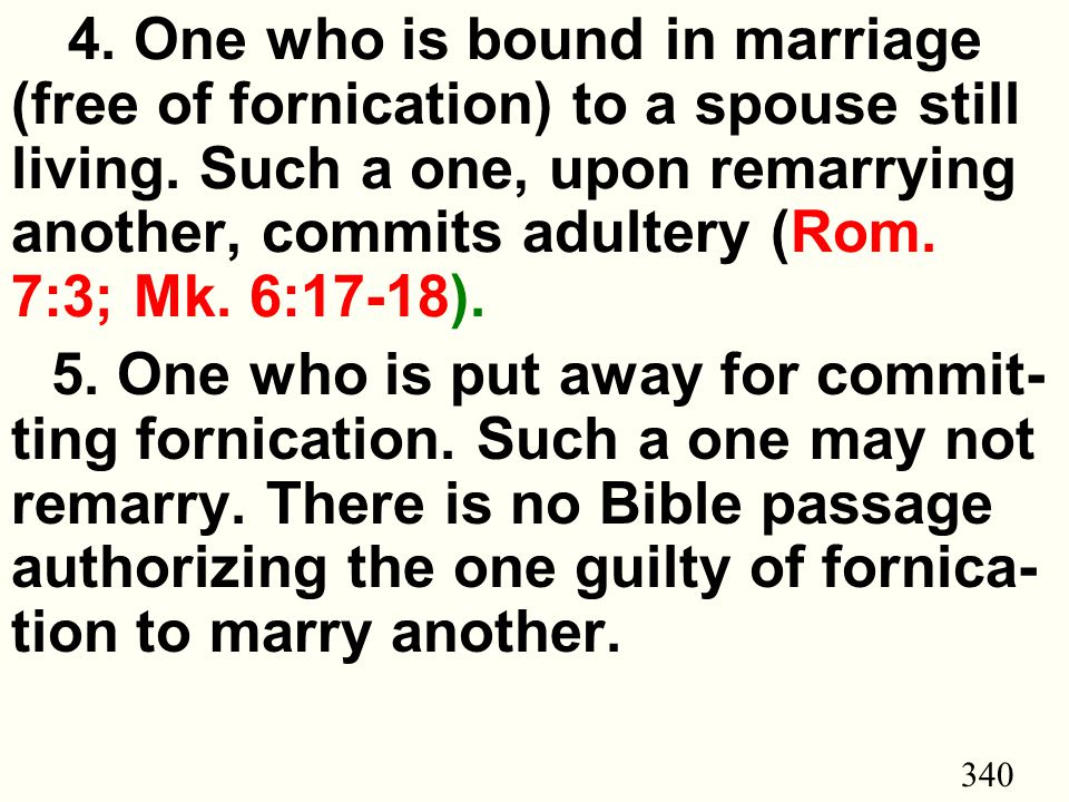 340 4.One who is bound in marriage (free of fornication) to a spouse still living.