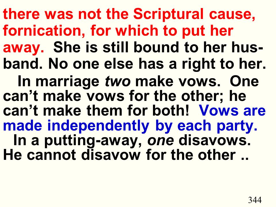 344 there was not the Scriptural cause, fornication, for which to put her away.