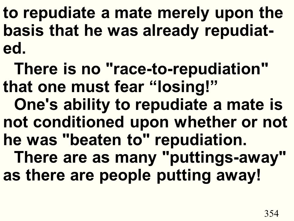 354 to repudiate a mate merely upon the basis that he was already repudiat- ed.