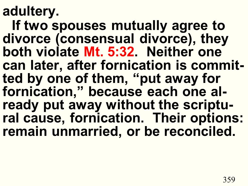 359 adultery.If two spouses mutually agree to divorce (consensual divorce), they both violate Mt.