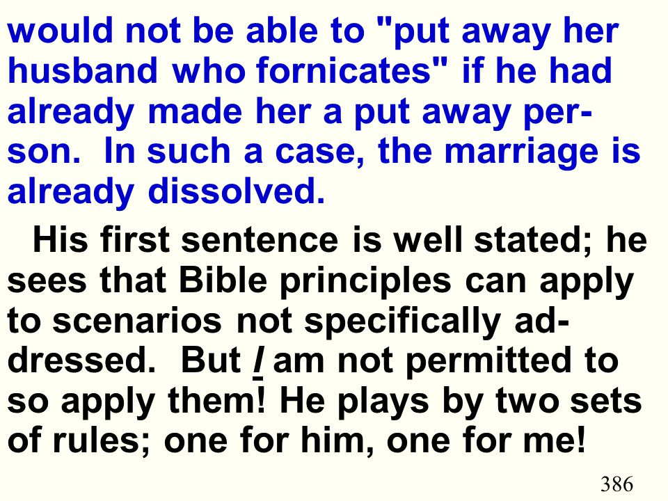 386 would not be able to put away her husband who fornicates if he had already made her a put away per- son.