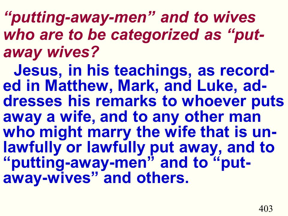 403 putting-away-men and to wives who are to be categorized as put- away wives.