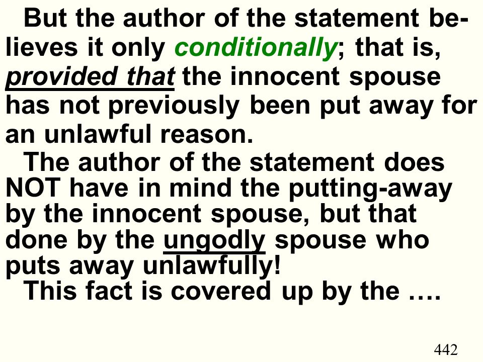442 But the author of the statement be- lieves it only conditionally; that is, provided that the innocent spouse has not previously been put away for an unlawful reason.