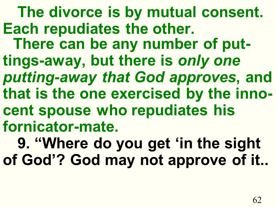 62 The divorce is by mutual consent.Each repudiates the other.