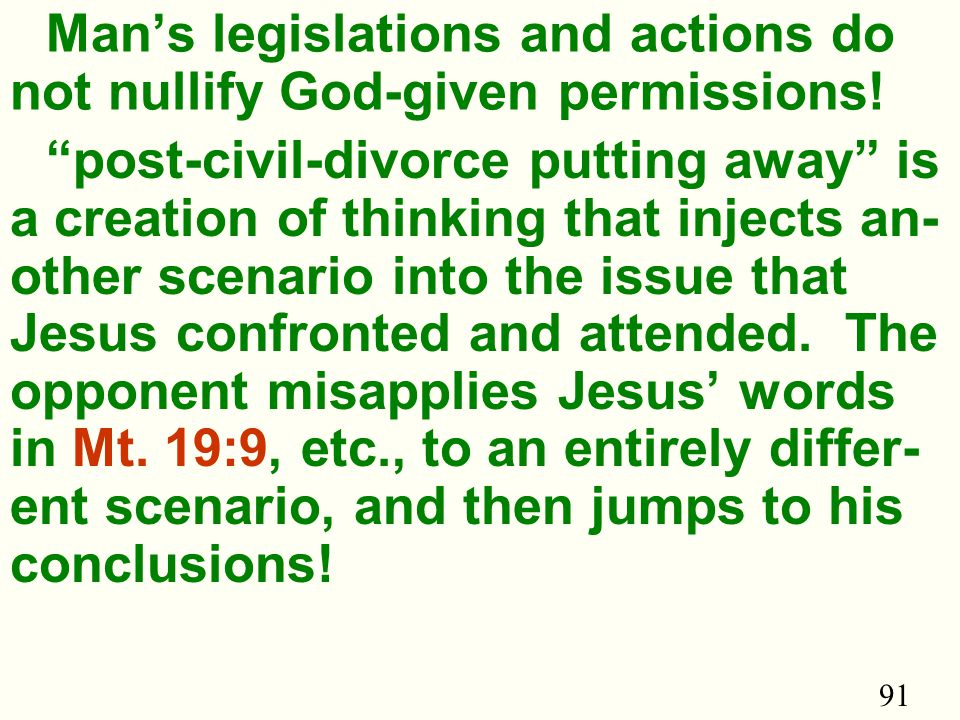 91 Man's legislations and actions do not nullify God-given permissions.