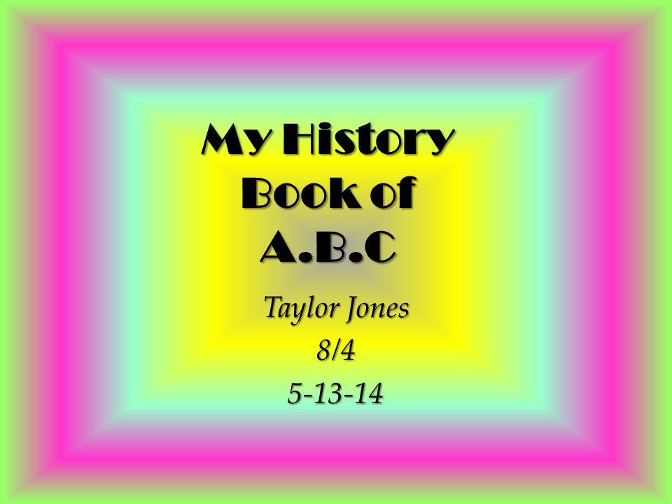 My History Book of A.B.C Taylor Jones 8/45-13-14
