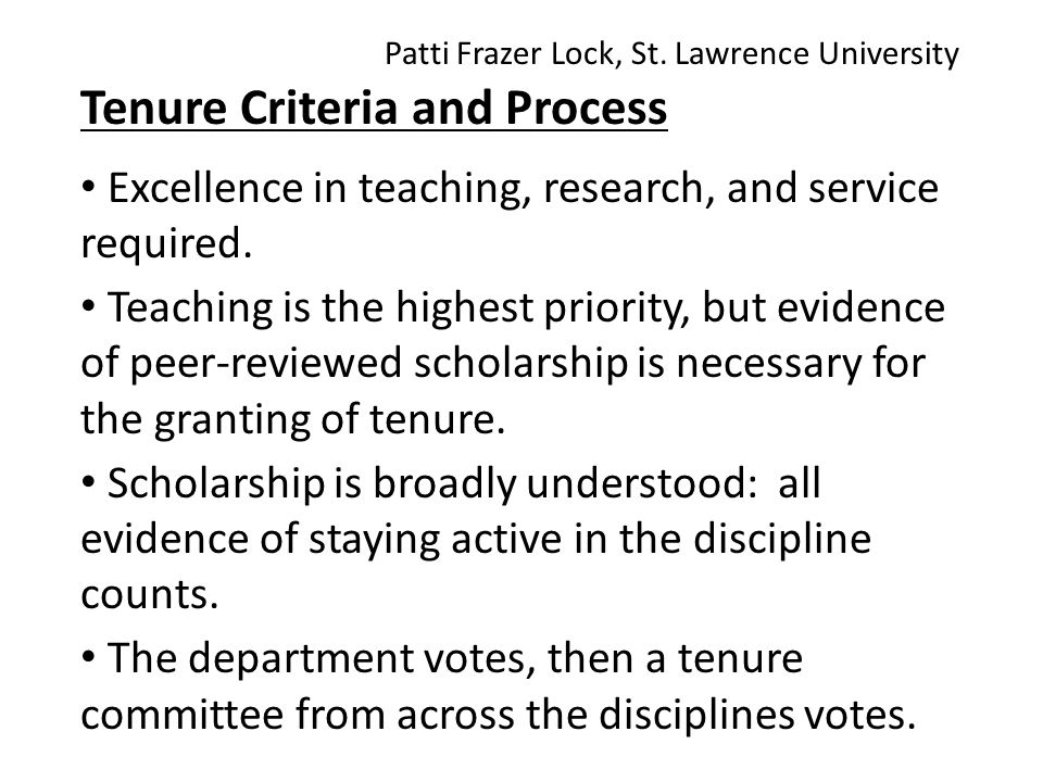 Tenure Criteria and Process Excellence in teaching, research, and service required.