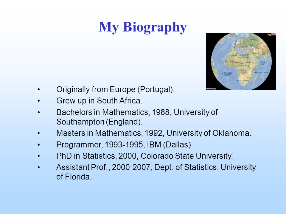 My Biography Originally from Europe (Portugal). Grew up in South Africa.