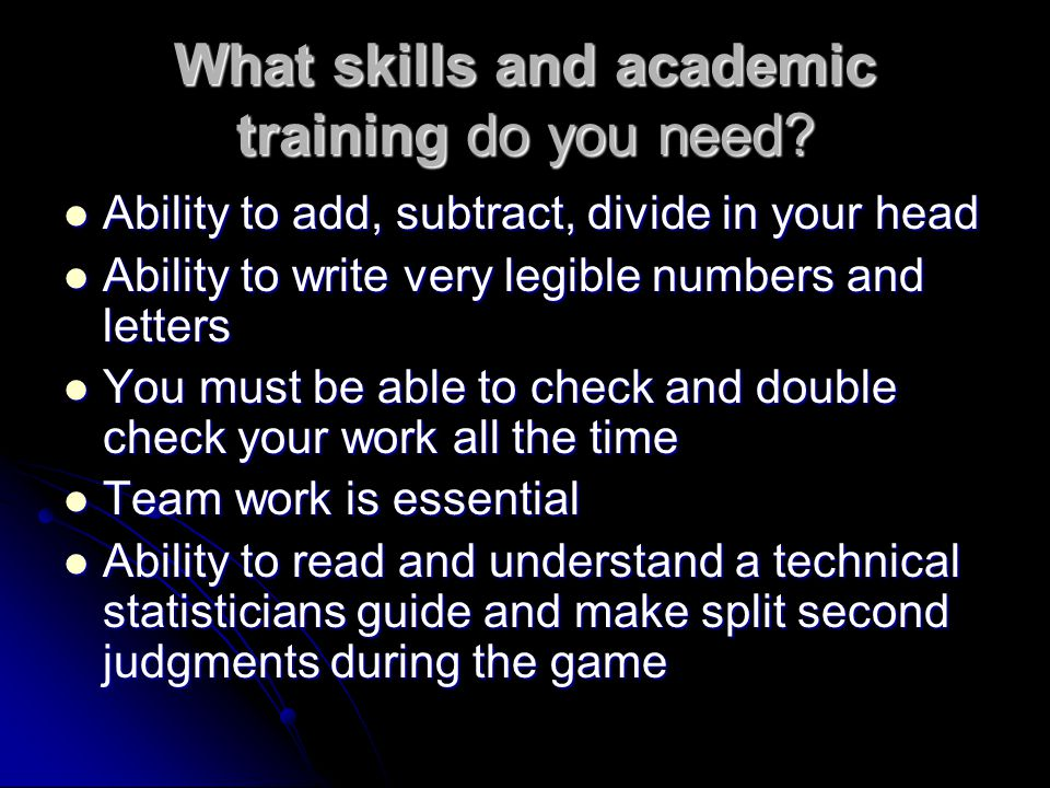 What skills and academic training do you need.
