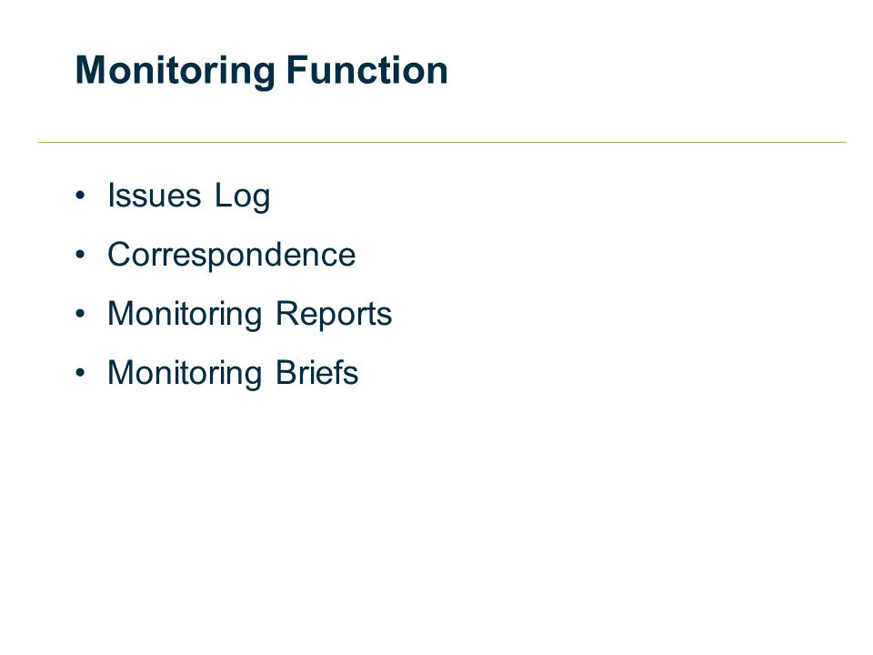 Monitoring Function Issues Log Correspondence Monitoring Reports Monitoring Briefs