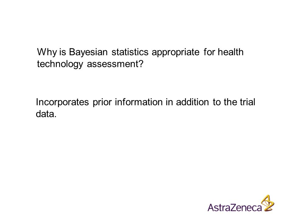 Incorporates prior information in addition to the trial data.