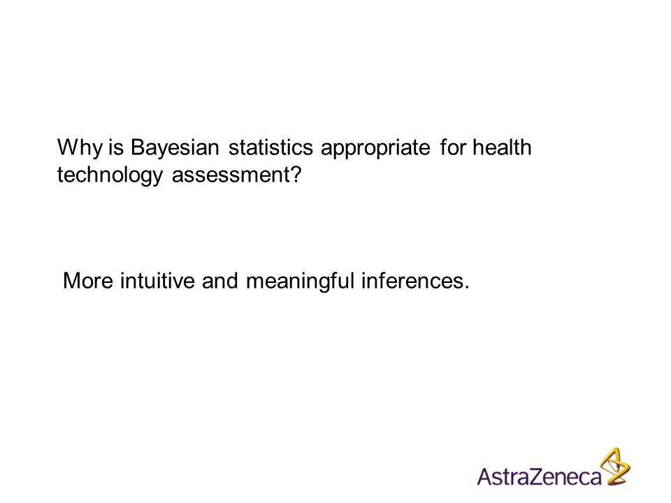Why is Bayesian statistics appropriate for health technology assessment.