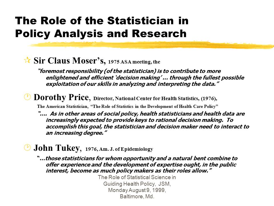 The Role of Statistical Science in Guiding Health Policy, JSM, Monday August 9, 1999, Baltimore, Md.