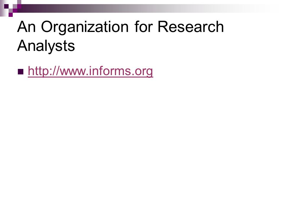 An Organization for Research Analysts http://www.informs.org