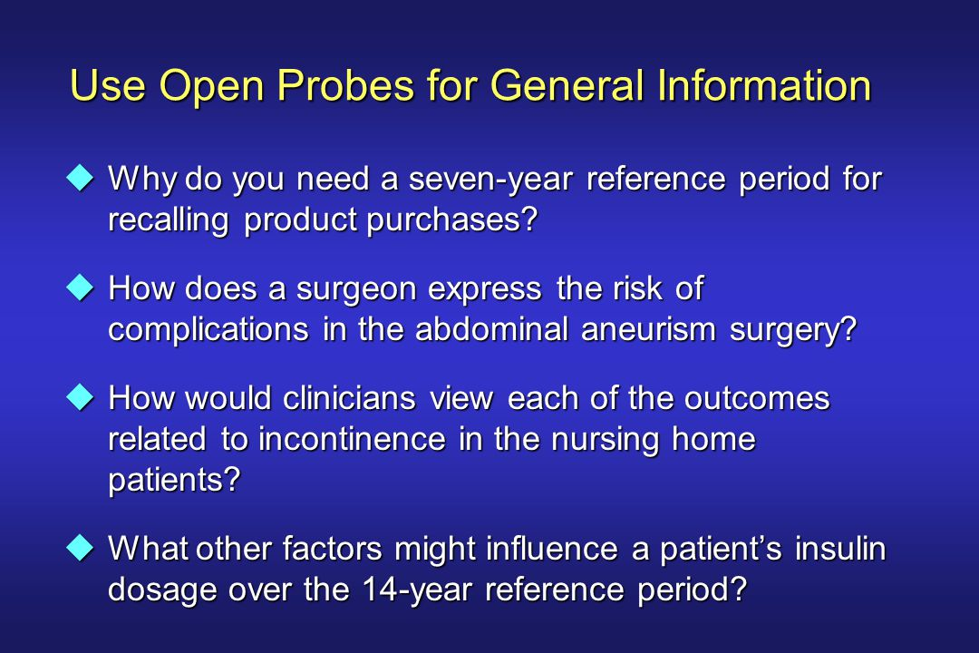 Use Open Probes for General Information uWhy do you need a seven-year reference period for recalling product purchases.